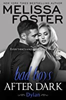 Bad Boys After Dark:  Dylan (Bad Boys After Dark #2; After Dark #6; Love in Bloom #48)