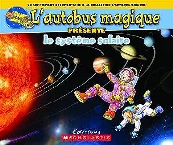 L'autobus magique présente: Le système solaire