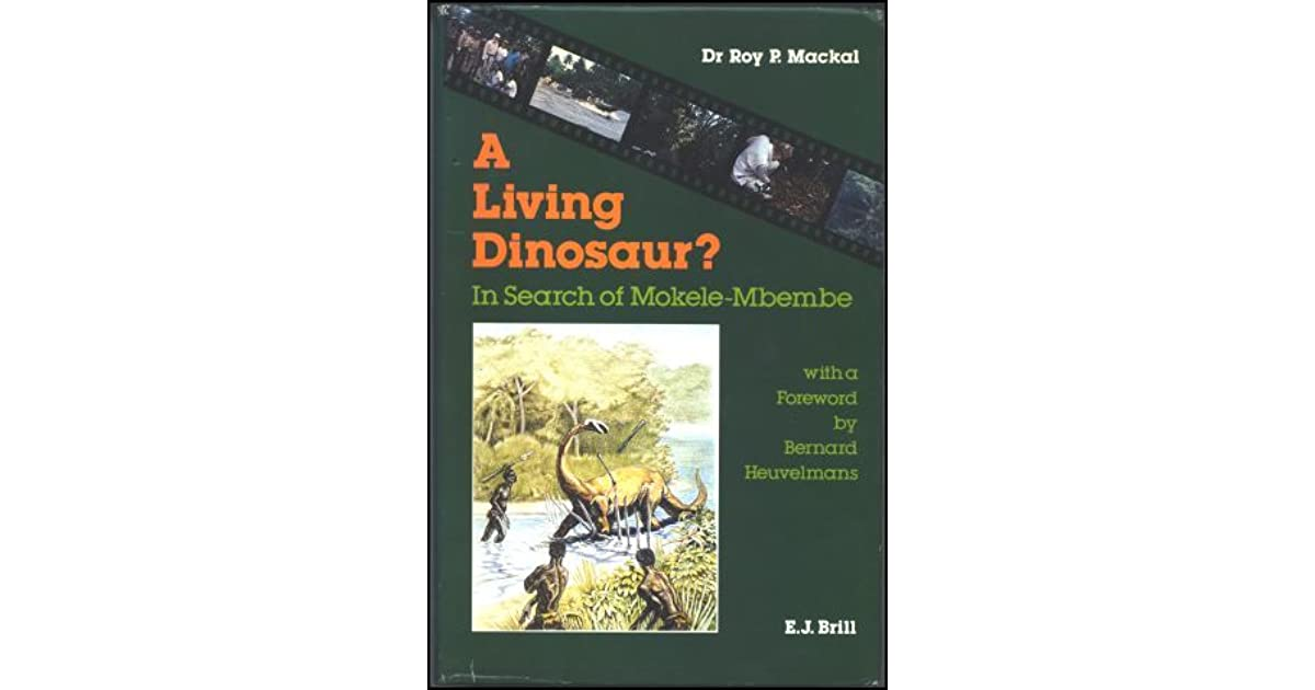 A Living Dinosaur: In Search of Mokele-Mbembe by Roy P  MacKal