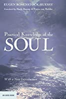 Practical Knowledge of the Soul: With a New Introduction (An Argo Book)