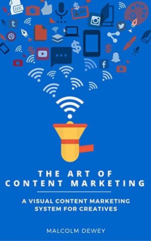 The Art of Content Marketing: Develop Your Content Strategy, Find Your Audience and Grow Your Business