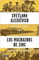 Los muchachos de zinc: Voces soviéticas de la guerra de Afganistán (Voces de utopía, #3)