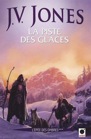 La Piste des glaces (L'Épée des ombres, 2A)