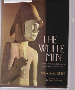 The White Men: The First Response of Aboriginal Peoples to the White Man