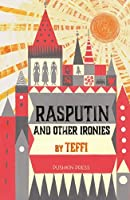 Rasputin and Other Ironies