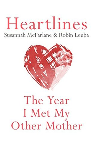 Heartlines: The Year I Met My Other Mother