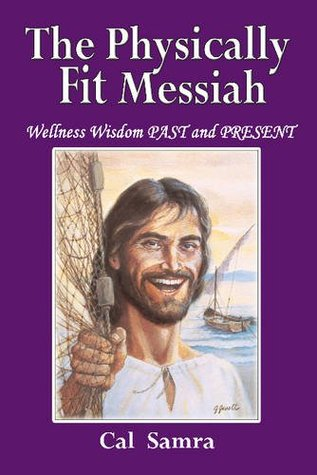 The Physically Fit Messiah by Cal Samra