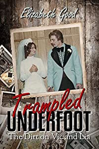 Trampled Underfoot: The Dirt on Vic and Lia