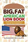 Big, Fat American Lion Book by Alessandro Boccaletti