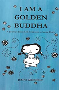 I Am a Golden Buddha: A Journey from Self-Criticism to Inner Peace