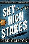 Sky High Stakes (Pacheco & Chino Mystery #2)