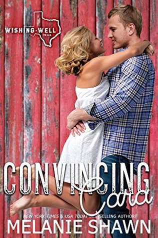 Convincing Cara (Wishing Well, Texas, #2)