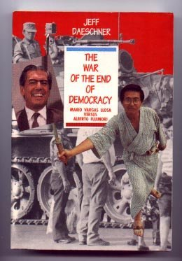 The War of the End of Democracy (Mario Vargas Llosa versus Alberto Fujimori)