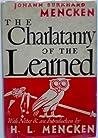 The Charlatanry of the Learned by Johann Burkhard Mencken