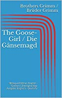 The Goose-Girl / Die Gänsemagd (Bilingual Edition: English - German / Zweisprachige Ausgabe: Englisch - Deutsch)
