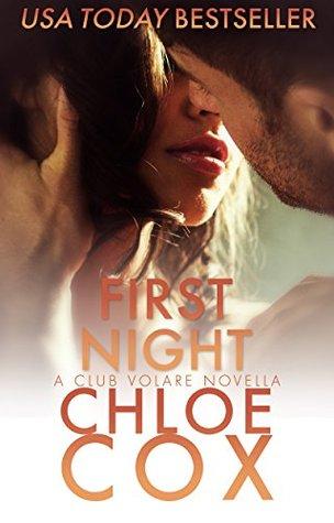 First Night (Club Volare, #.05) by Chloe Cox