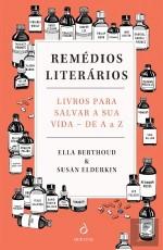Remédios Literários - Livros para salvar a sua vida - de A a Z