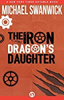 The Iron Dragon's Daughter (The Iron Dragon's Daughter #1)