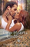 Two Hearts Undone (Two Hearts Wounded Warrior Romance, #3)