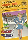 The Official Valley Girl Coloring Book by Moon Zappa