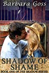 Shadow of Shame (The Shadow Series, #1)