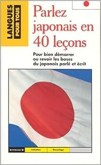 Parler Japonais En 40 Leçons
