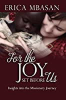 For the Joy Set Before Us: Insights into the Missionary Journey