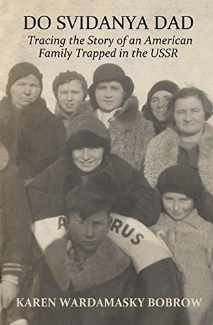 Do Svidanya Dad: Tracing the Story of an American Family Trapped in the USSR
