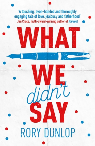 What We Didn't Say by Rory Dunlop