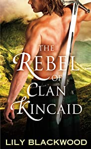 The Rebel of Clan Kincaid (Highland Warrior, #2)