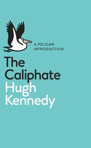 The Caliphate (Pelican Books) by Hugh Kennedy