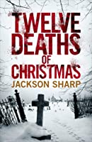 Twelve Deaths of Christmas (Seasonal Thriller, #2)