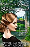 Taming A Duke's Reckless Heart (Taming the Heart, #1)