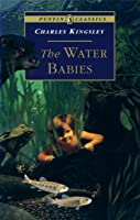 Water Babies: The Fairy Tale for a Land-baby