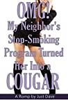 OMG! - My Neighbor's Stop-Smoking Program Turned Her into a Cougar