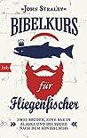 Bibelkurs für Fliegenfischer: Zwei Brüder, eine Bar in Alaska und die Suche nach dem Königslachs