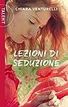 Lezioni di seduzione by Chiara Venturelli