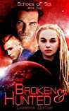 Broken and Hunted (Echoes of Sol, #2)