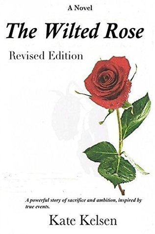the wilted rose a powerful story of sacrifice and ambition