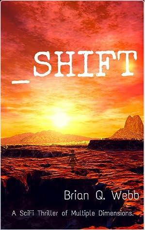 _Shift by Brian Q. Webb