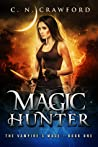 Magic Hunter (The Vampire's Mage, #1)