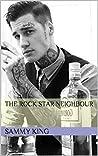 The Rock Star Neighbour
