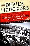 The Devil's Mercedes: The Bizarre and Disturbing Adventures of Hitler's Limousine in America