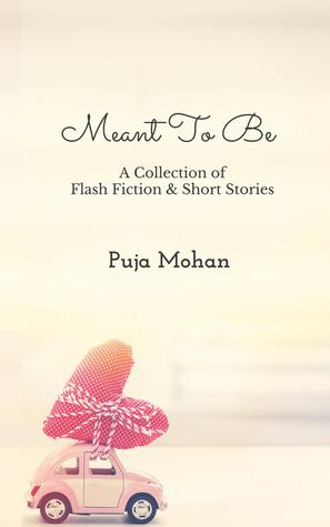 Meant To Be - A Collection of Flash Fiction & Short Stories