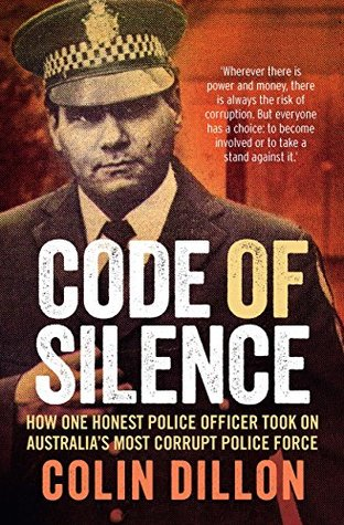 Code of Silence: How one honest police officer took on Australia's most corrupt police force