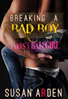 Breaking a Bad Boy Takes a Bad Girl (Alpha Male Bad Boys Western Romance, # 7)