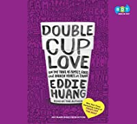 Double cup love : on the trail of family, food, and broken hearts in China