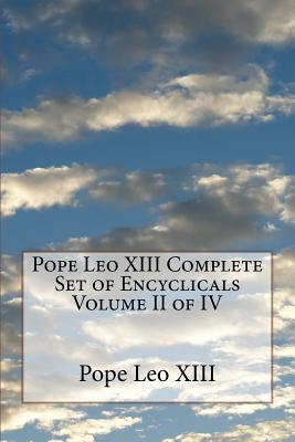 Pope Leo XIII Complete Set of Encyclicals Volume II of IV
