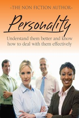 Personality: Understand them better and know how to deal with them effectively