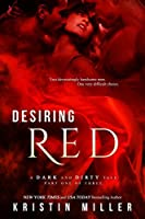 Desiring Red (A Dark and Dirty Tale, #1)